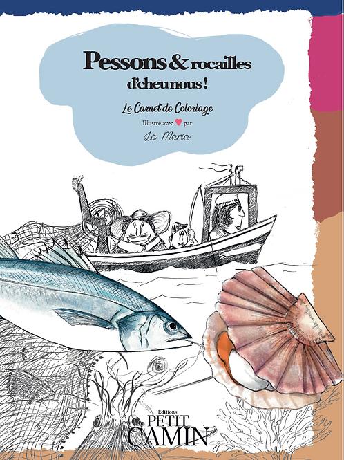 Pessons & Rocailles d'Cheu Nous ! Le Carnet de Coloriage