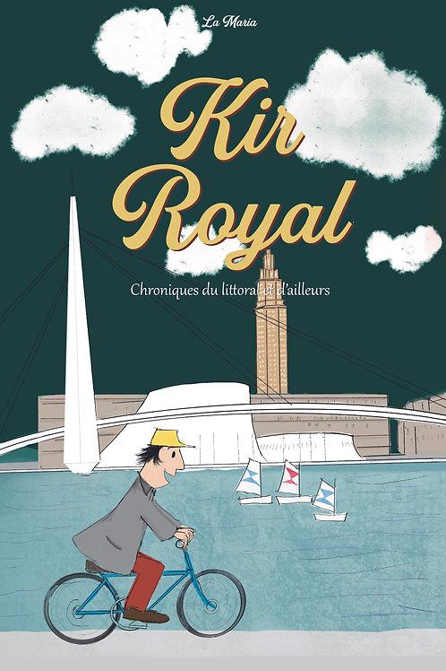 Kir Royal, Chroniques du Littoral et d'Ailleurs