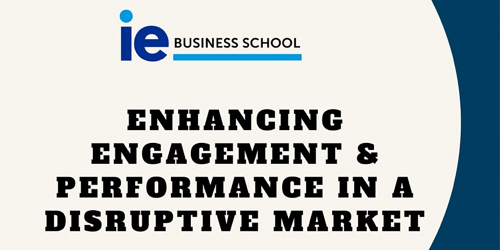 Enhancing Engagement & Performance in a Disruptive Market