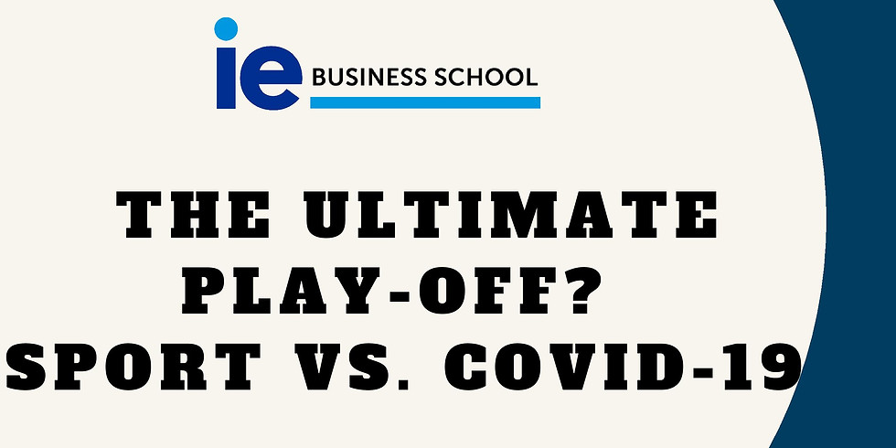 The Ultimate play-off? Sport vs. Covid-19 by IE Professor Eduardo Fernández-Cantelli