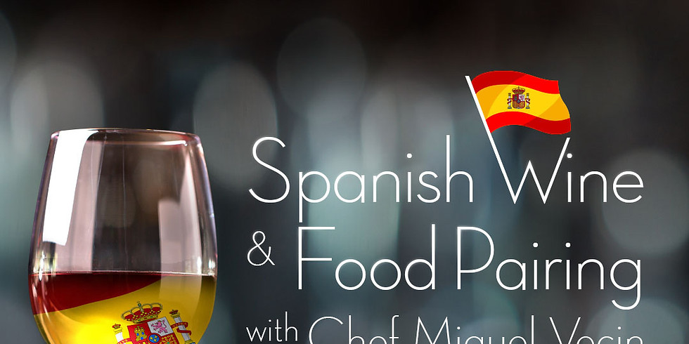 Spanish Wine & Food Pairings with Chef Miguel Vecin