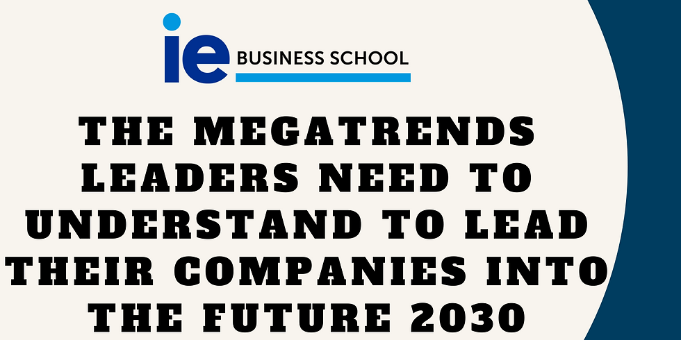 Megatrends in 2030 and how to Lead companies there