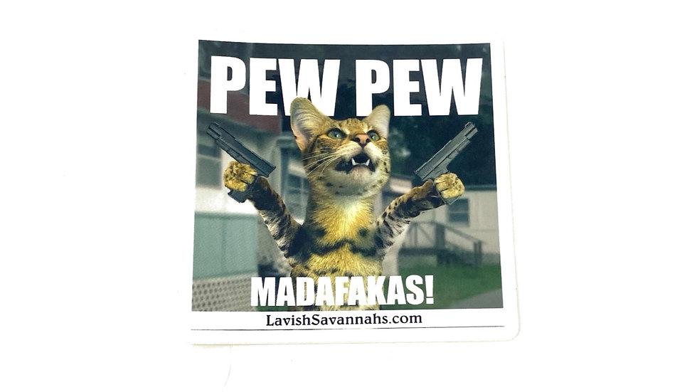 Pew Pew Madafakas! Sticker