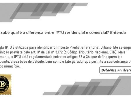 Você sabe qual é a diferença entre IPTU residencial e comercial? Entenda