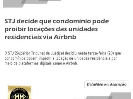 STC decide que condomínio pode proibir locações das unidades residenciais via Airbnb.