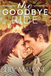 My review of 'The Goodbye Ride' by Lily Malone *****