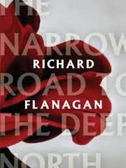 The Narrow Road to the Deep North by Richard Flanagan