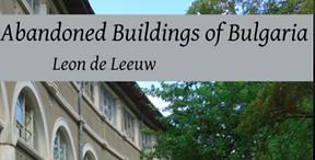 Leon de Leeuw book Abandoned Buildings of Bulgaria