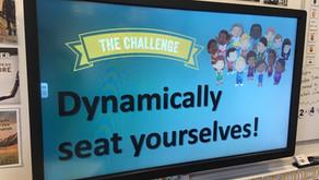 Dynamic Seating!