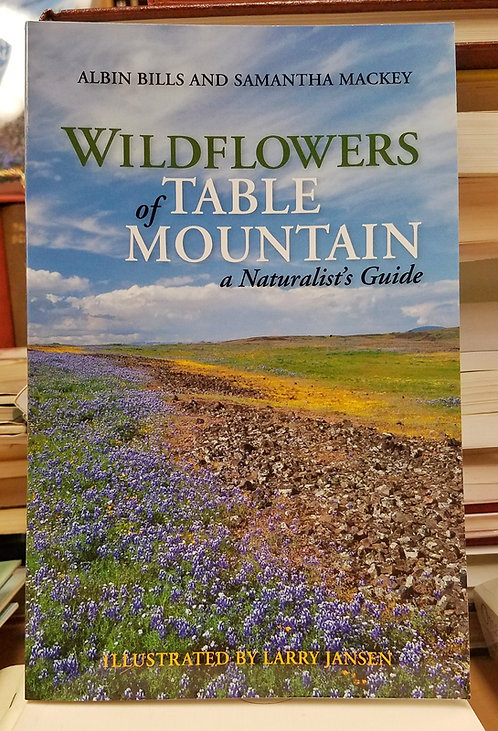 Wildflowers of Table Mountain - a Naturalist's Guide