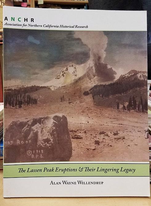 The Lassen Peak Eruptions & Their Lingering Legacy