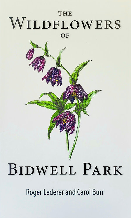 The Wildflowers of Bidwell Park by Roger Lederer and Carol Burr