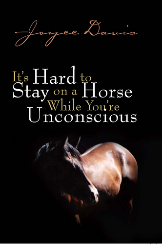 Soft cover book, It's hard to Stay on A Horse While Your Unconscsious
