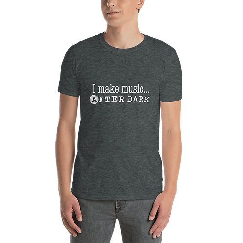After Dark I Make Music Unisex T-Shirt