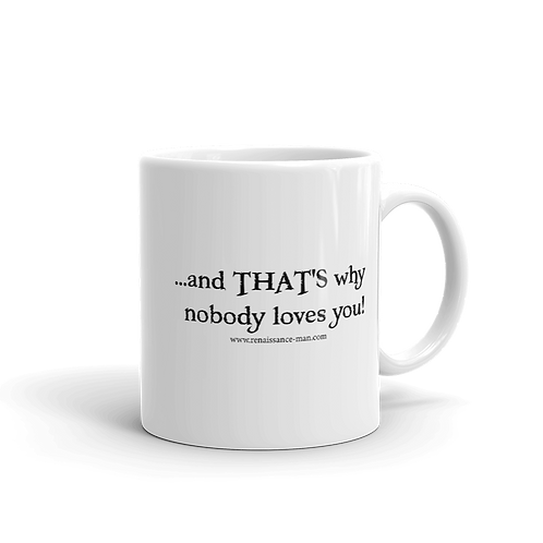 Nobody Loves You Mug