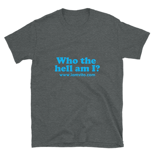 Who the hell am I? Short-Sleeve Unisex T-Shirt