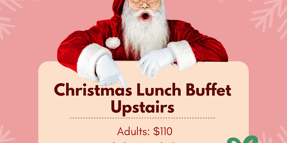 Christmas Lunch Buffet (Upstairs) 2021