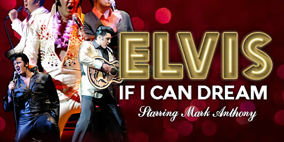 CANCELLED - Elvis - If I can dream