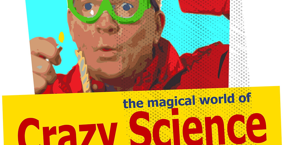 CANCELLED - Magical World of Crazy Science