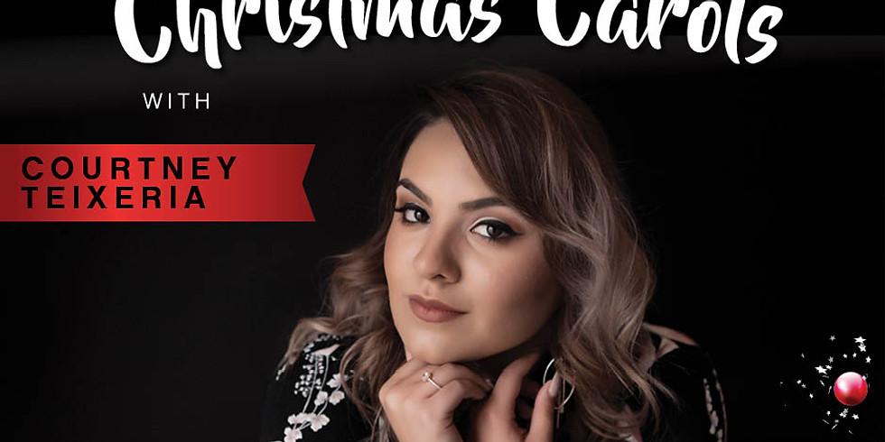 Christmas Carols with Courtney Teixeria
