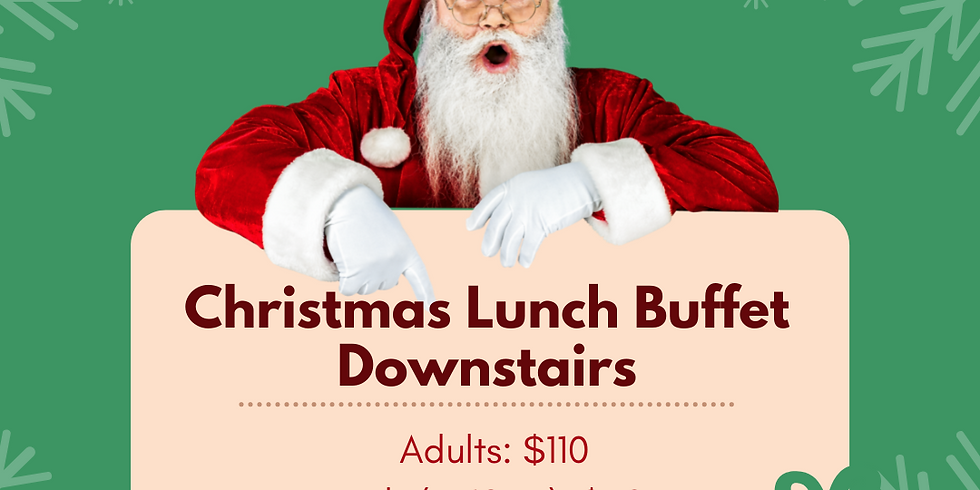 Christmas Lunch Buffet (Downstairs) 2021