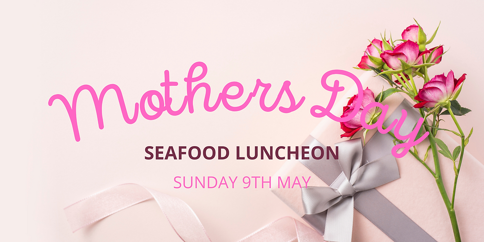Mothers Day Seafood Luncheon