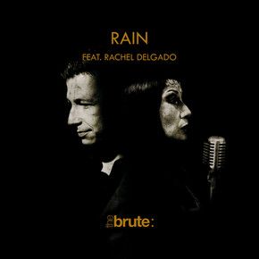 March 13th, '21: Release of the duet RAIN FEAT. RACHEL DELGADO