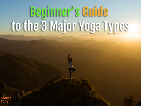 Beginner's Guide to the 3 Major Yoga Types
