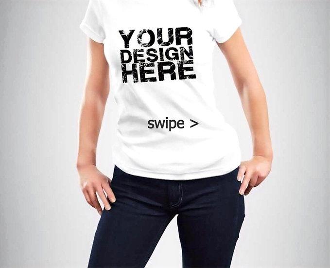 Women's  Custom T-Shirt (pre-order)