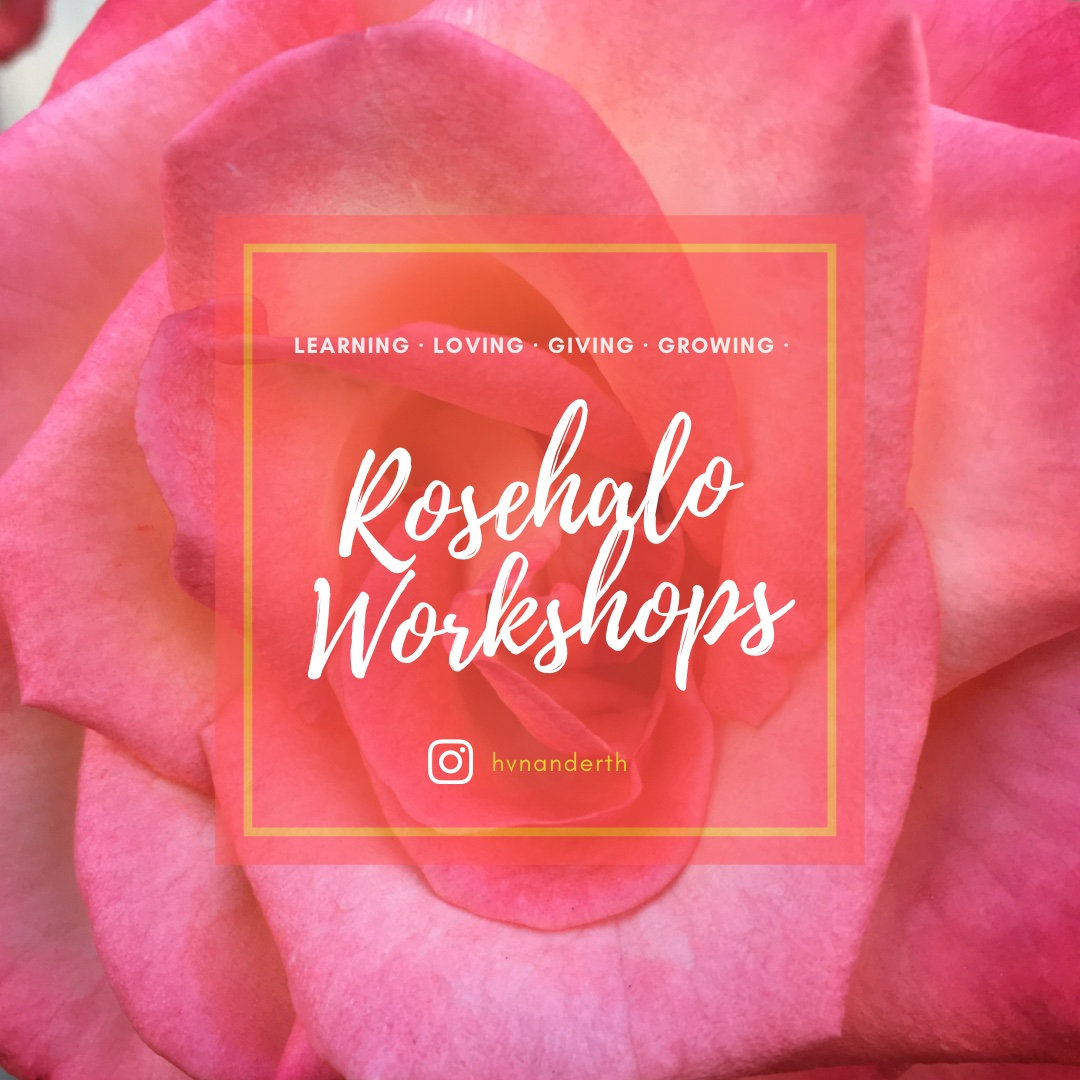 Rosehalo Workshops
