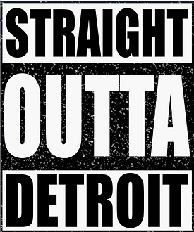 Straight Outta Detroit.PNG