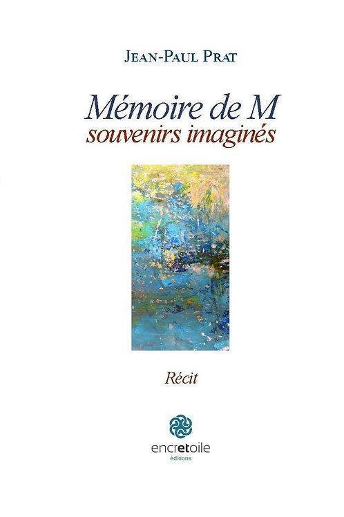 """""""Mémoires de M, souvenirs imaginés"""" - Jean-Paul PRAT"""