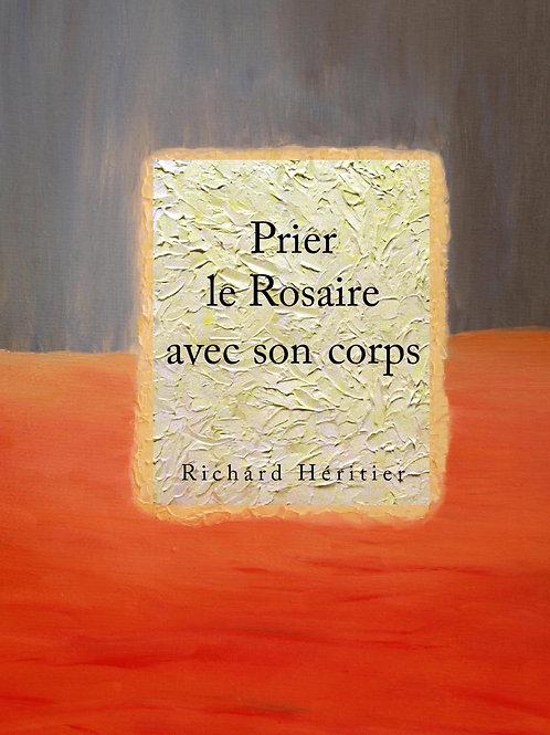 """""""Prier le Rosaire avec son corps"""" - Richard HERITIER"""