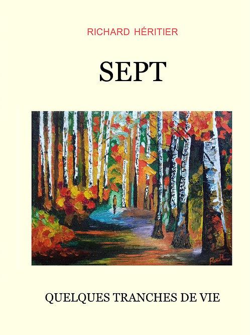 """""""Sept, quelques tranches de vie"""" - Richard HÉRITIER"""