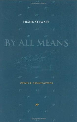 Frank Stewart—By All Means - Poems And Assimilations