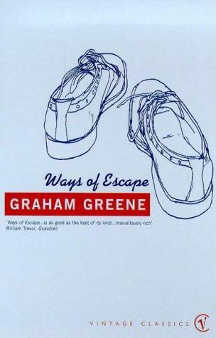 Graham Greene—Ways Of Escape