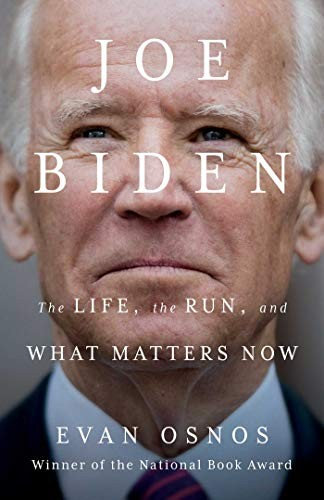 Evan Osnos—Joe Biden - The Life, The Run, And What Matters Now