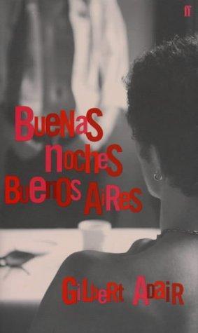 Gilbert Adair—Buenas Noches Buenos Aires