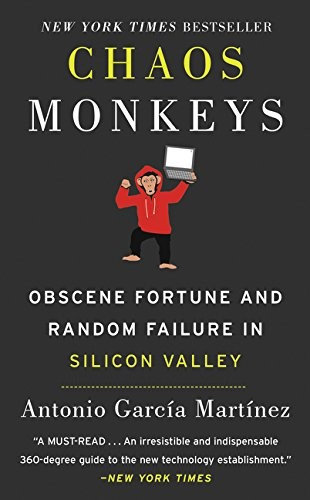 Antonio Garcia Martinez—Chaos Monkeys - Obscene Fortune and Random Failure in S