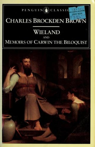 Charles Brockden Brown—Wieland; And Memoirs Of Carwin The Biloquist