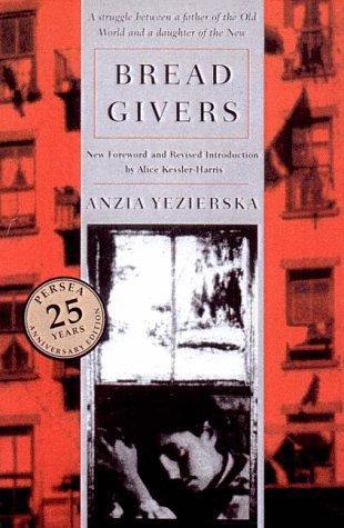 Anzia Yezierska, Harris Alice Kessler—Bread Givers - A Novel : A Struggle Betwe