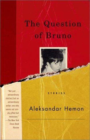 Aleksandar Hemon—The Question Of Bruno