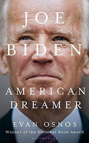 Evan Osnos—Joe Biden - American Dreamer