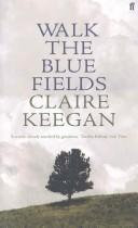 Claire Keegan—Walk the blue fields