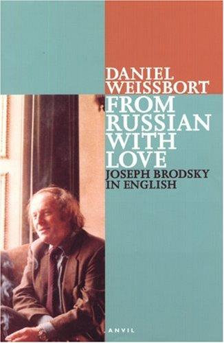 Daniel Weissbort—From Russian With Love, Joseph Brodsky - A Translator's Diary