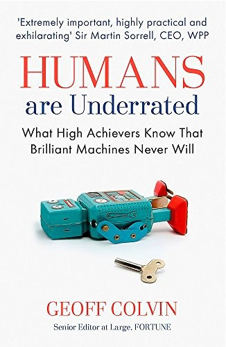 Geoff Colvin—Humans Are Underrated