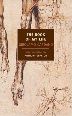 Girolamo Cardano—The Book Of My Life