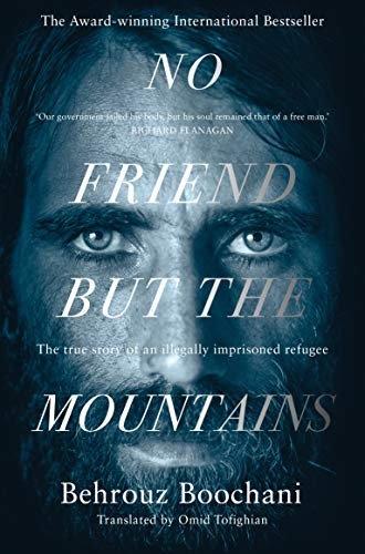 Behrouz Boochani—No Friend But The Mountains