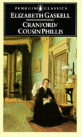 Elizabeth Gaskell—Cranford/Cousin Phillis