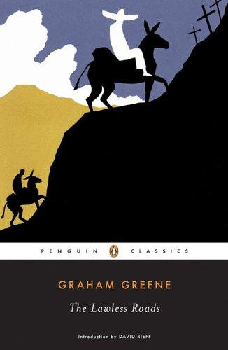Graham Greene—The Lawless Roads (Penguin Classics)